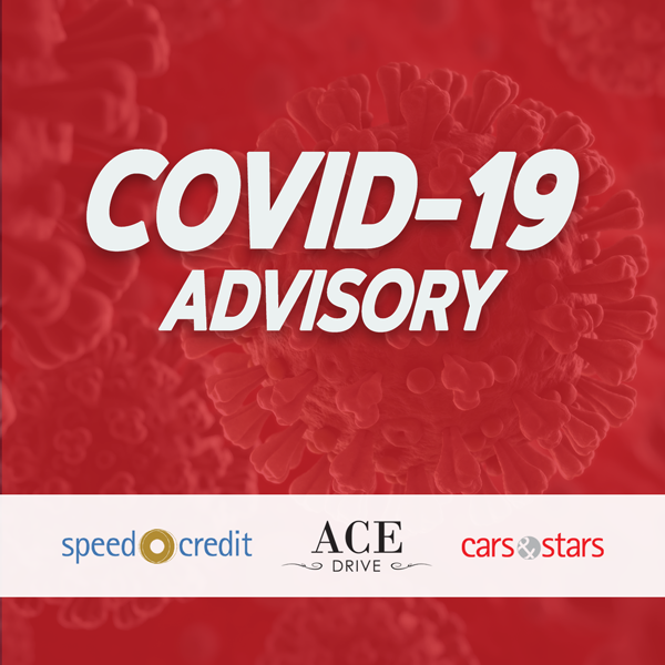 COVID-19 Advisory from Ace Drive, Speed Credit & Cars & Stars