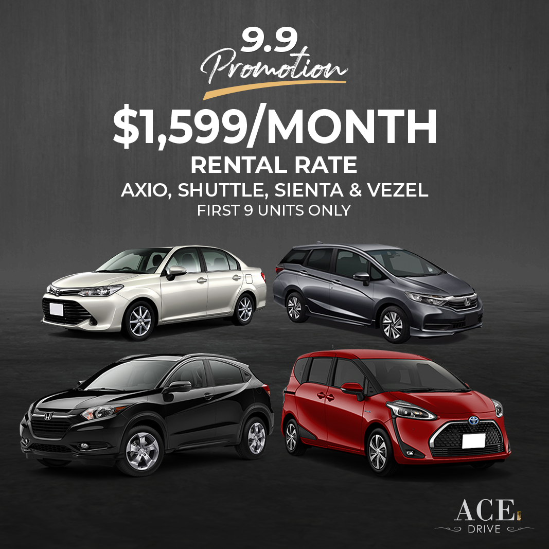 9.9 Promotion: Special $1,599/Month Rental Rate Axio, Shuttle, Sienta & Vezel First 9 Units Only!